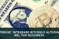 Valute Digitali - Bitcon e Altcoin - Perche' Integrarle nel tuo Bussiness